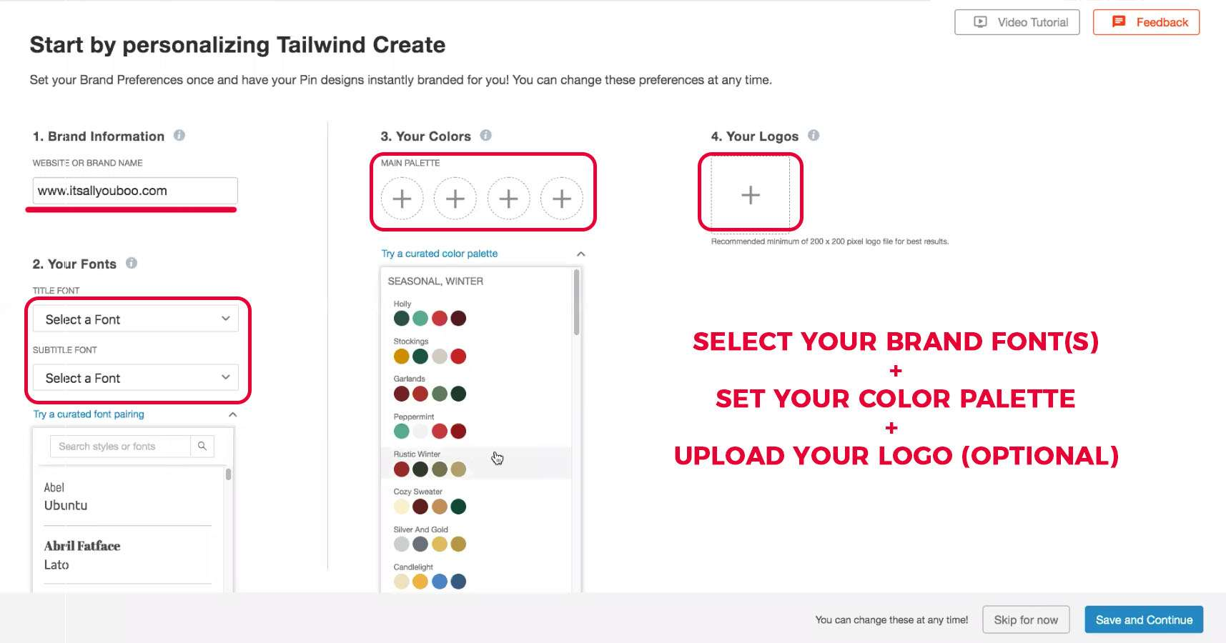 Start by personalizing Tailwind Create panel where you set your brand information, your fonts, colors and logo.